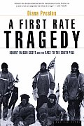 First Rate Tragedy Robert Falcon Scott & the Race to the South Pole