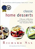 Classic Home Desserts A Treasury of Heirloom & Contemporary Recipes from Around the World