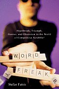 Word Freak Heartbreak Triumph Genius & Obsession in the World of Competitive Scrabble Players