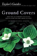 Taylors Guide to Ground Covers More Than 400 Flowering & Foliage Ground Covers for Every Garden Situation