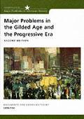 Major Problems in the Gilded Age & the Progressive Era Documents & Essays