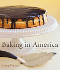 Baking in America Traditional & Contemporary Favorites from the Past 200 Years