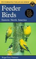A Field Guide to Feeder Birds: Eastern and Central North America (Peterson Field Guides) Cover