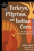 Turkeys Pilgrims & Indian Corn The Story of the Thanksgiving Symbols