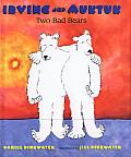 Irving & Muktuk Two Bad Bears