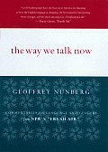 Way We Talk Now Commentaries on Language & Culture