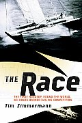 The Race: The First Nonstop, Round-The-World, No-Holds-Barred Sailing Competition