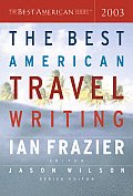 The Best American Travel Writing 2003 (Best American Travel Writing) Cover