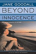 Beyond Innocence An Autobiography in Letters the Later Years