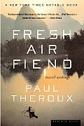 Fresh Air Fiend: Travel Writings, 1985-2000 Cover