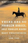 There Are No Problem Horses Only Problem Riders