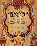 Can You Guess My Name Traditional Tales Around the World