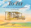 To Fly The Story Of The Wright Brother