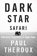 Dark Star Safari Overland from Cairo to Cape Town - Signed Edition