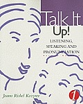 Talk It Up! Level 1: Listening, Speaking, and Pronunciation