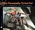 The Tarantula Scientist (Scientists in the Field)
