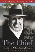 The Chief: The Life of William Randolph Hearst Cover