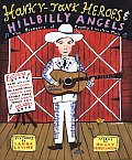 Honky-Tonk Heroes & Hillbilly Angels: The Pioneers of Country & Western Music
