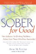 Sober for Good : New Solutions for Drinking Problems -- Advice From Those Who Have Succeeded (01 Edition)