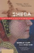 Sheba: Through the Desert in Search of the Legendary Queen
