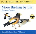 More Birding by Ear Eastern & Central North America A Guide to Bird Song Identification