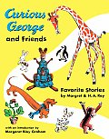 Curious George & Friends Favorite Stories by Margret & H A Rey