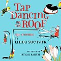 Tap Dancing on the Roof: Sijo (Poems) Cover