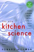 New Kitchen Science A Guide to Knowing the Hows & Whys for Fun & Success in the Kitchen