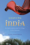 Leaving India My Familys Journey from Five Villages to Five Continents