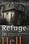 Refuge In Hell How Berlins Jewish Hospit