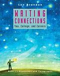 Writing Connections: You, College, and Careers: Book I: Sentences and Paragraphs