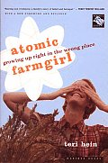 Atomic Farmgirl Growing Up Right in the Wrong Place