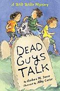 Dead Guys Talk A Wild Willie Mystery