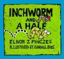 Inchworm & A Half