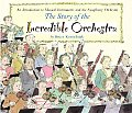 Story of the Incredible Orchestra An Introduction to Musical Instruments & the Symphony Orchestra