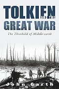 Tolkien & the Great War The Threshold of Middle Earth
