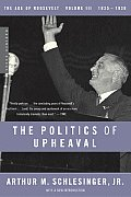 Politics of Upheaval 1935 1936 the Age of Roosevelt Volume III