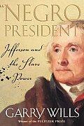Negro President Jefferson & the Slave Power