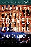 The Best American Travel Writing 2005 (Best American Travel Writing) Cover