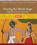 Sharing World Stage : Biography of World Civilization, Volume 1 (08 Edition)