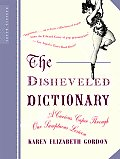 Disheveled Dictionary A Curious Caper Through Our Sumptuous Lexicon
