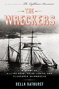Wreckers A Story of Killing Seas & Plundered Shipwrecks from the Eighteenth Century to the Present Day