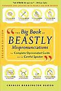 Big Book of Beastly Mispronunciation 2ND Edition