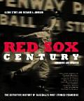 Red Sox Century The Definitive History of Baseballs Most Storied Franchise