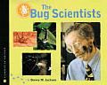 The Bug Scientists (Scientists in the Field)