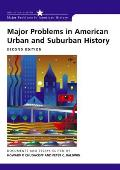 Major Problems in American Urban & Suburban History Documents & Essays