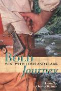 Bold Journey West With Lewis & Clark