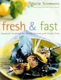 Fresh & Fast Inspired Cooking for Every Season & Every Day
