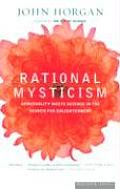 Rational Mysticism Dispatches from the Border Between Science & Spirituality