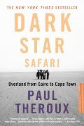 Dark Star Safari: Overland from Cairo to Capetown Cover